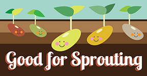 """Good for sprouting"" signs"